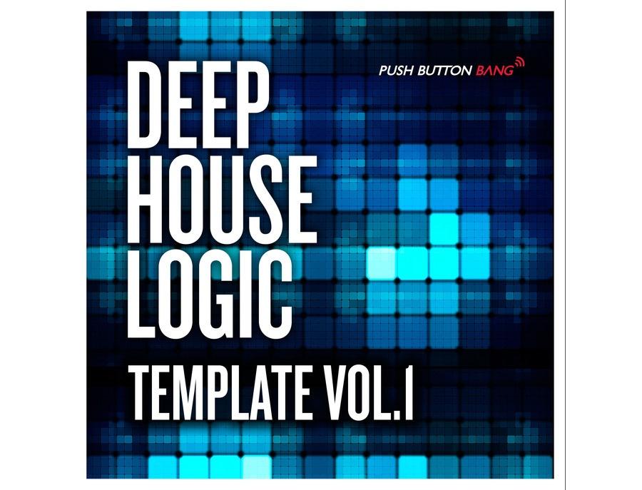 Push Button Bang Deep House LogicTemplate Vol1