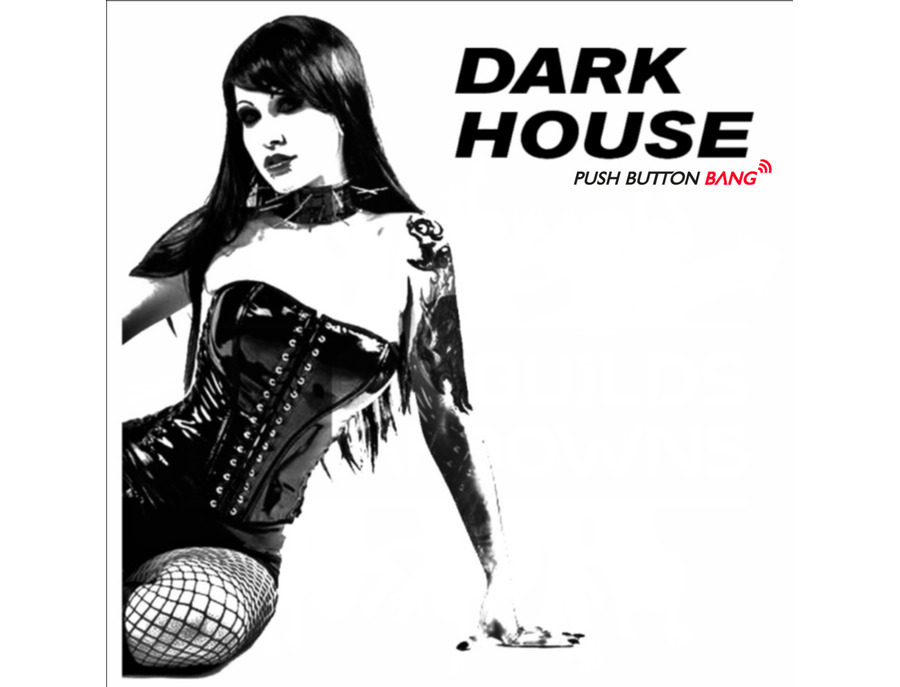 Push Button Bang Dark House