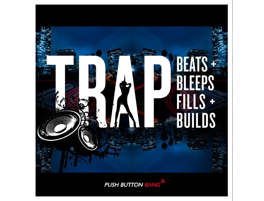 Push Button Bang Trap - Beats, Bleeps, Fills & Builds