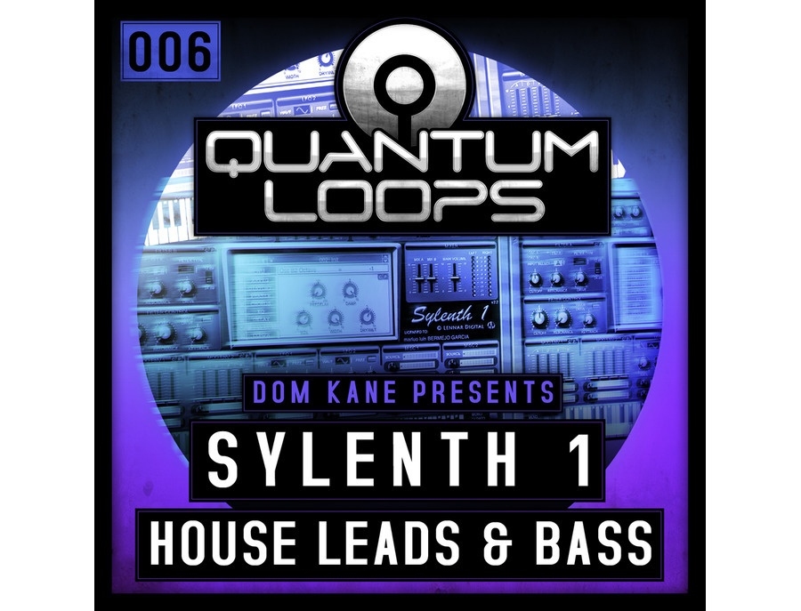 Quantum Loops Dom Kane Presents Sylenth1 - House Leads & Bass