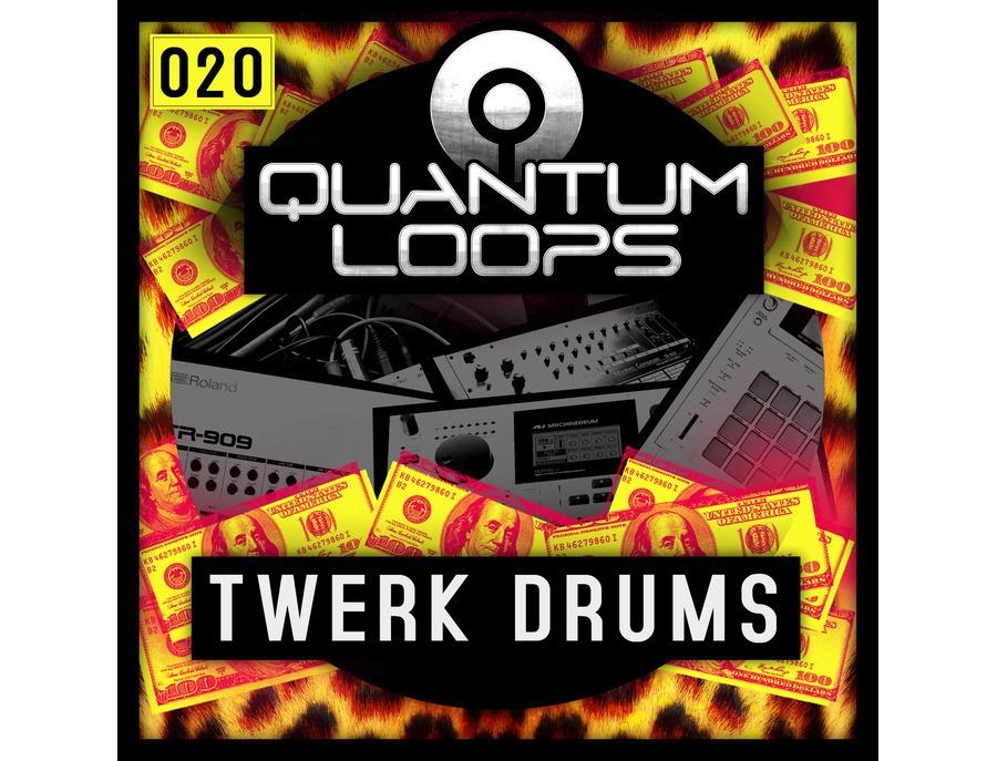Quantum Loops Twerk Drums
