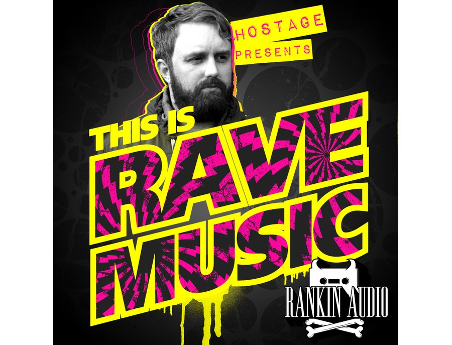 Rankin Audio Hostage Presents - This is Rave Music