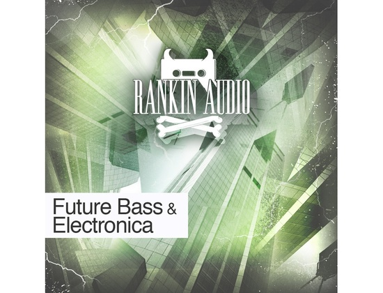 Rankin Audio Future Bass & Electronica