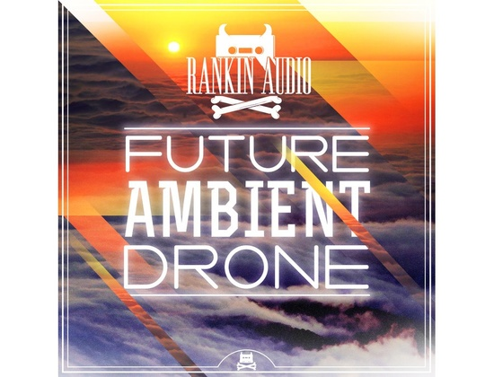 Rankin Audio Future Ambient Drone