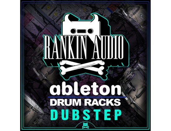Rankin Audio Ableton Drum Racks  - Dubstep