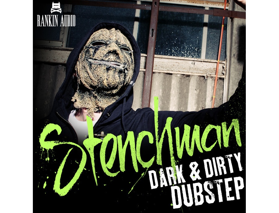 Rankin Audio Stenchman - Dark & Dirty Dubstep