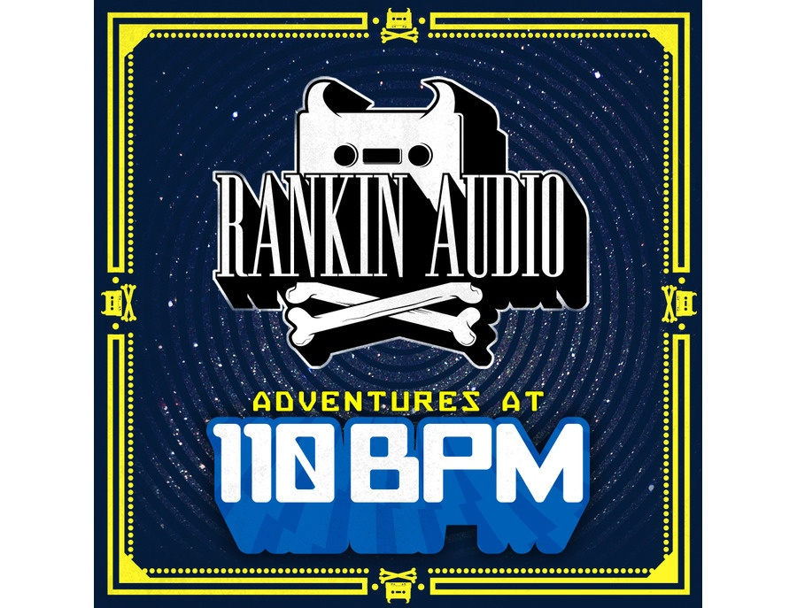 Rankin Audio Adventures At 110bpm