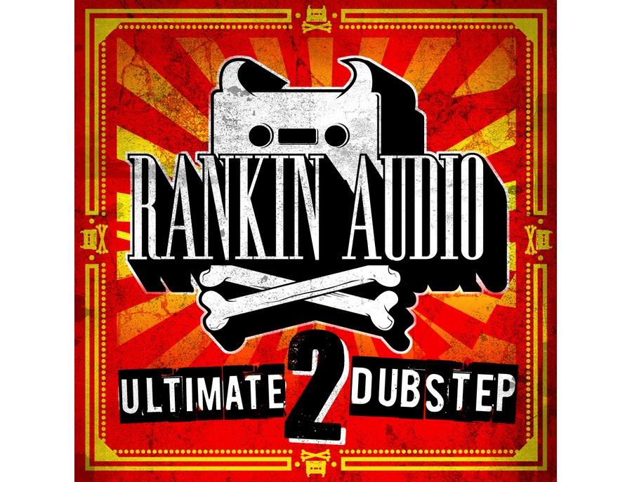 Rankin Audio Ultimate Dubstep 2