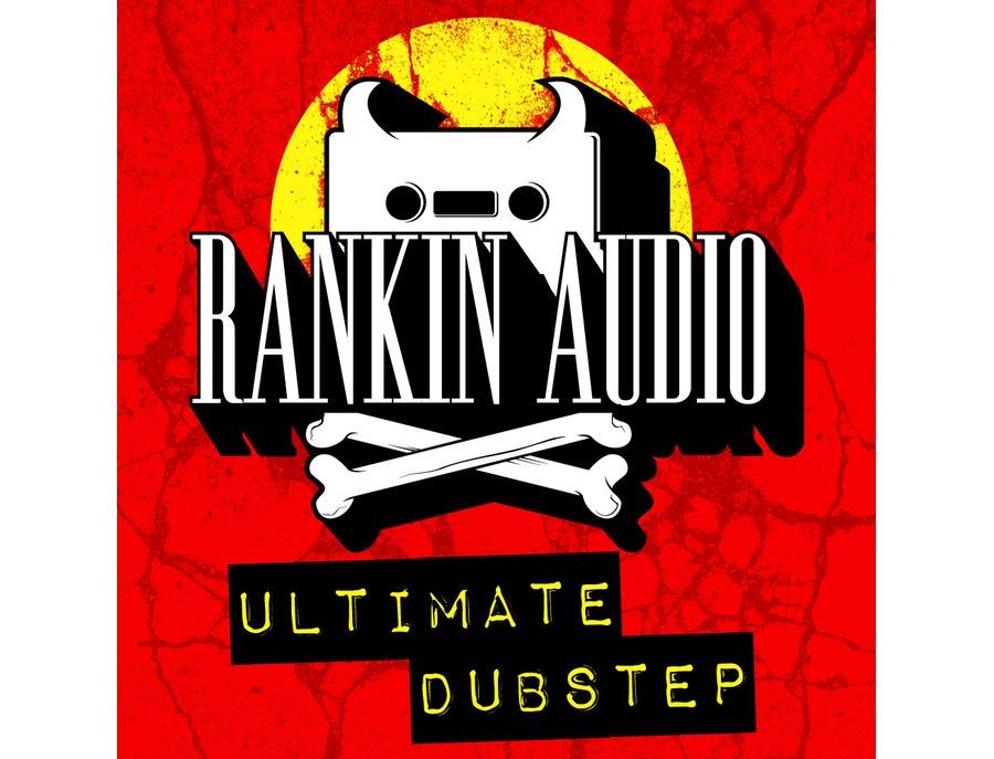 Rankin Audio Ultimate Dubstep