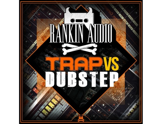 Rankin Audio Trap VS Dubstep