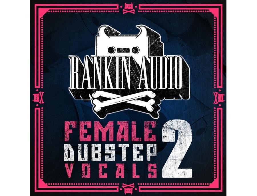 Rankin Audio Female Dubstep Vocals 2