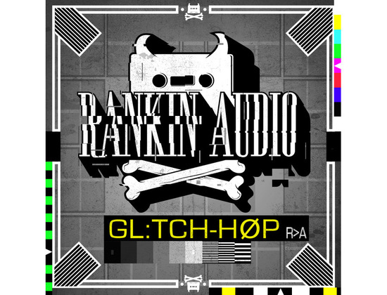 Rankin Audio Glitch Hop
