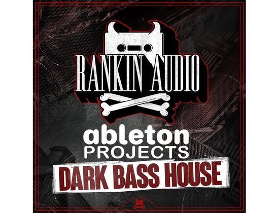 Rankin Audio Ableton Projects - Dark Bass House