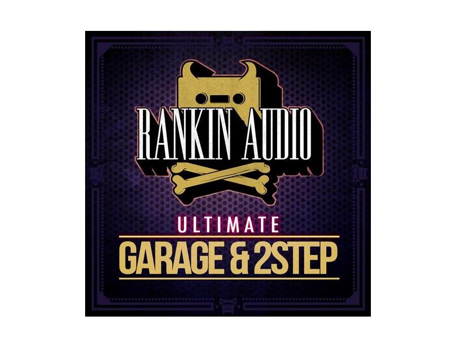 Rankin Audio Ultimate Garage & 2Step