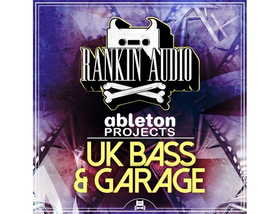 Rankin Audio Ableton Projects - UK Bass & Garage