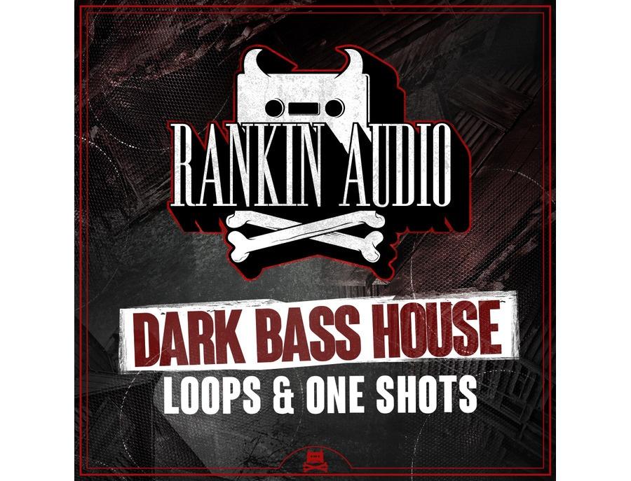 Rankin Audio Dark Bass House Loops & One Shots