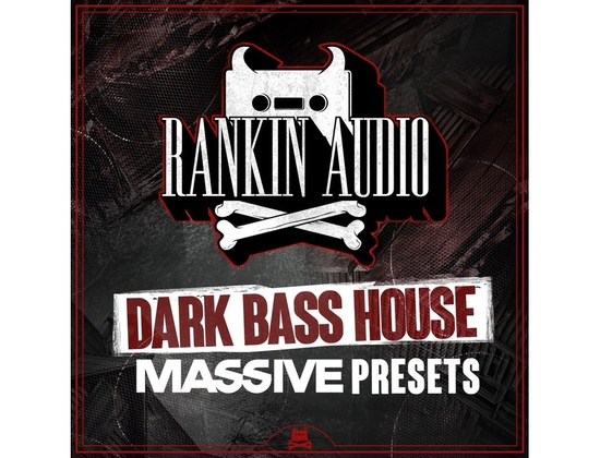 Rankin Audio Dark Bass House Massive Presets