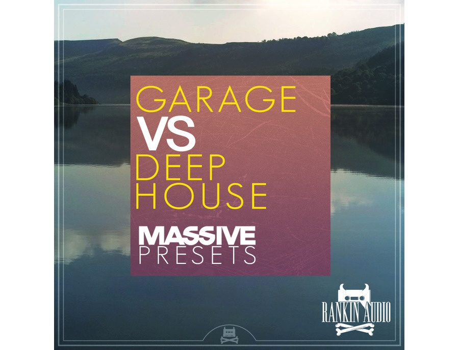 Rankin Audio Garage Vs Deep House Massive Presets