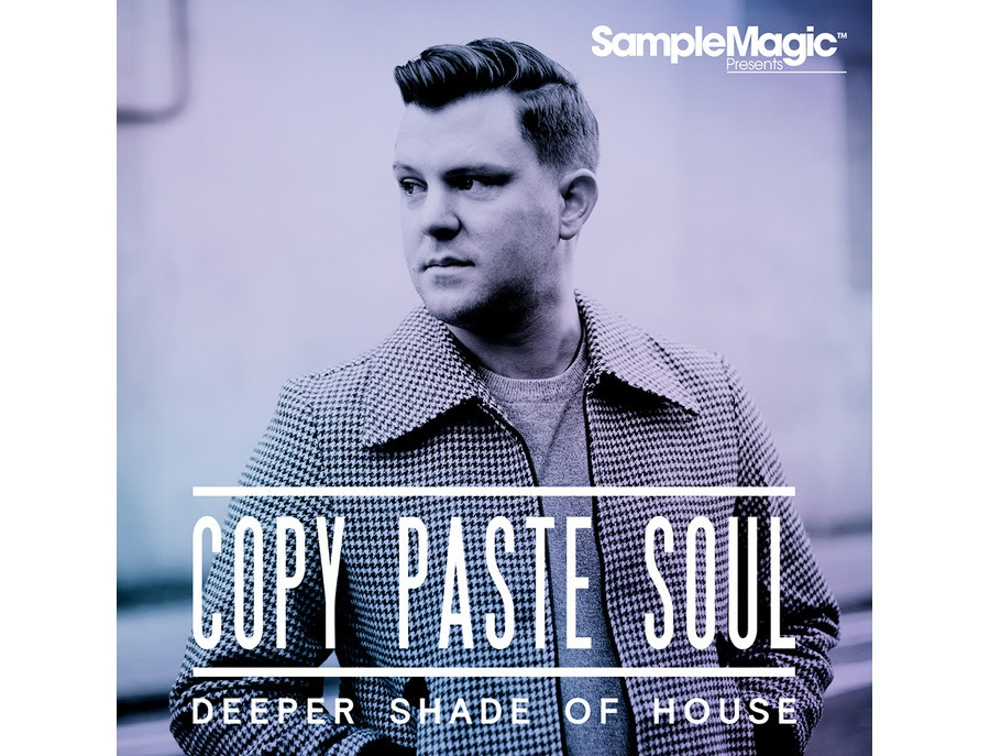 Sample Magic Copy Paste Soul: Deeper Shade of House