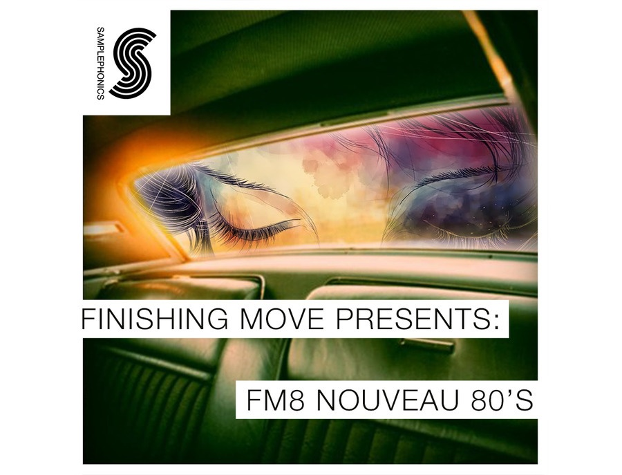 Samplephonics Finishing Move Presents: FM8 Nouveau 80's
