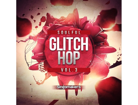Singomakers Soulful Glitch Hop Vol. 3