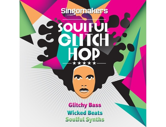 Singomakers Soulful Glitch Hop