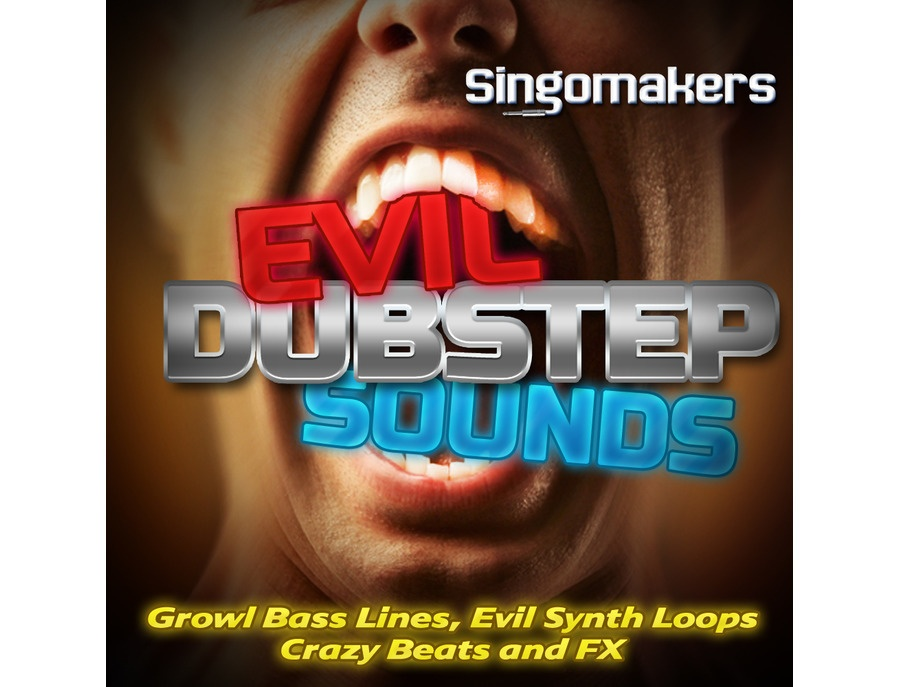 Singomakers Evil Dubstep Sounds