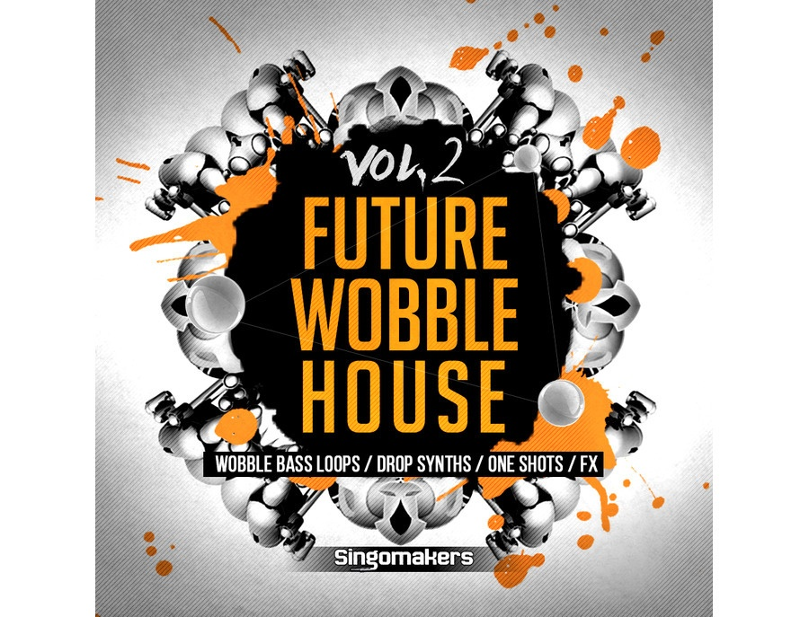 Singomakers Future Wobble House Vol. 2