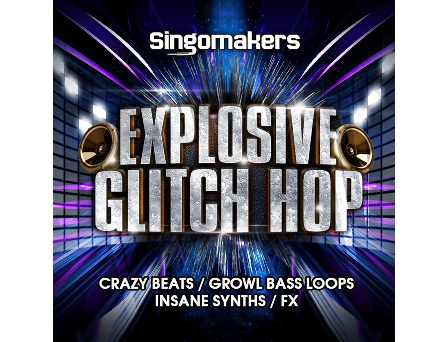 Singomakers Explosive Glitch Hop