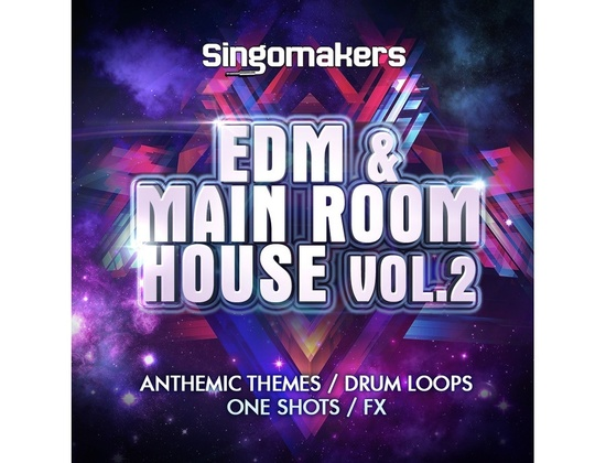 Singomakers EDM & Main Room House Vol. 2