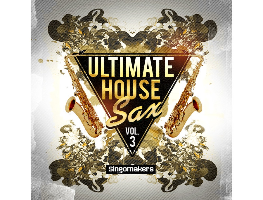 Singomakers Ultimate House Sax Vol. 3