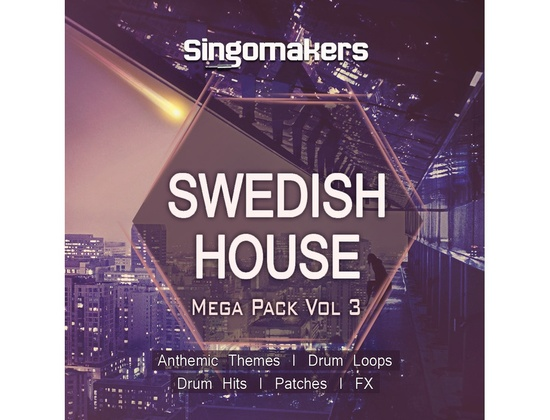 Singomakers Swedish House Mega Pack Vol. 3