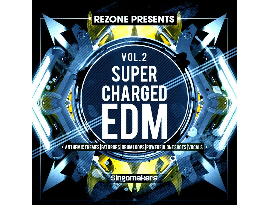 Singomakers Supercharged EDM Vol. 2 By REZONE