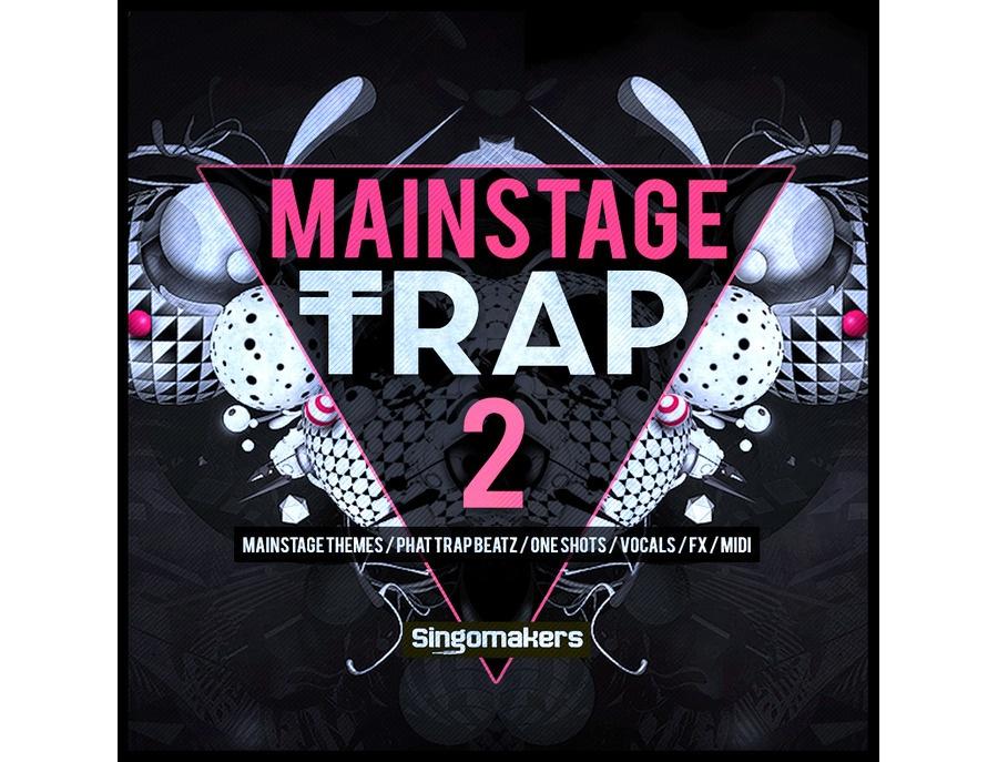 Singomakers Mainstage Trap Vol. 2