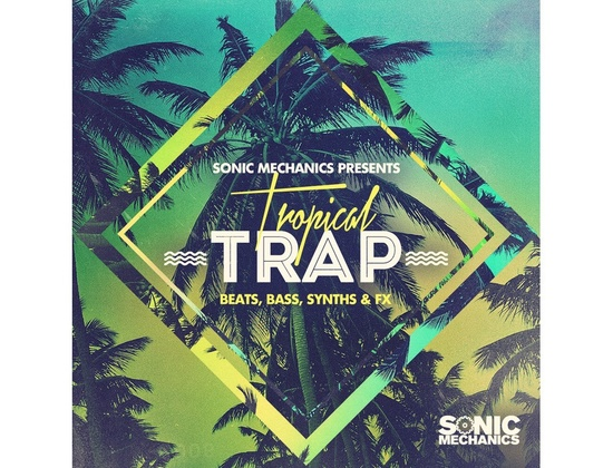 Sonic Mechanics Tropical Trap