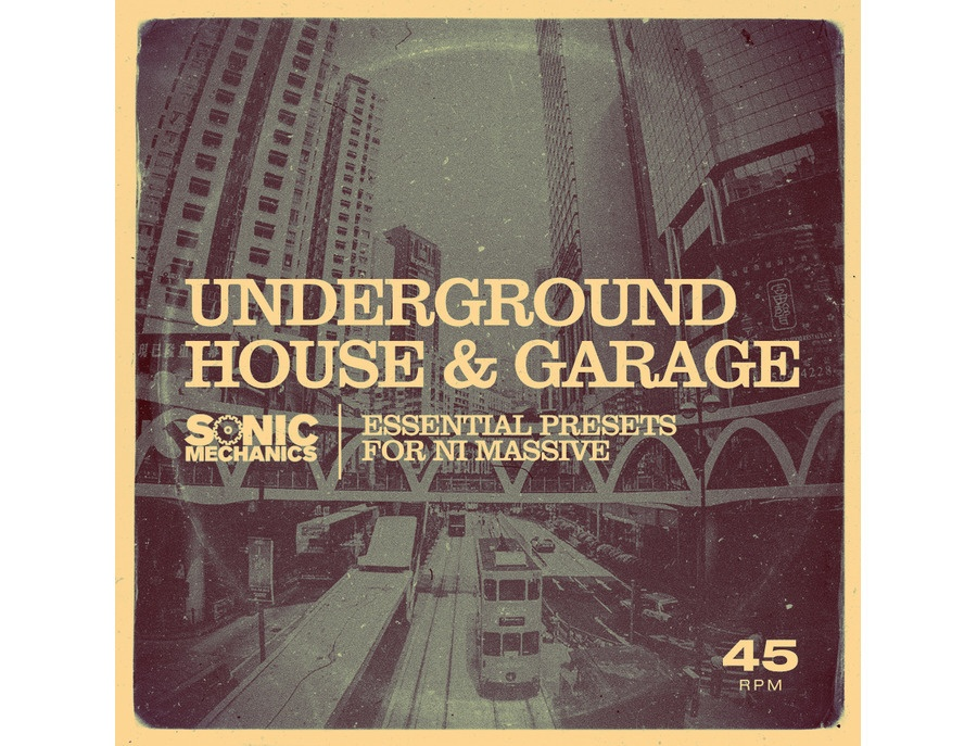 Sonic Mechanics Underground House & Garage Presets