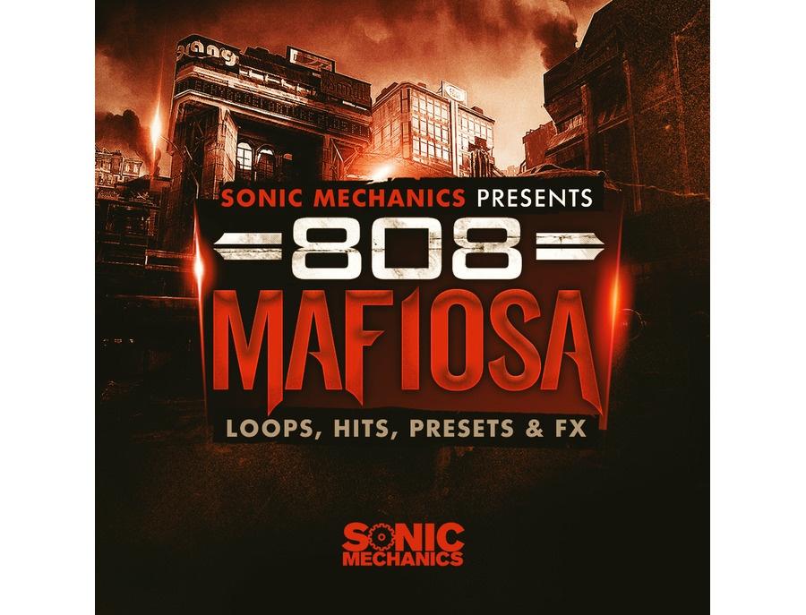 Sonic Mechanics 808 Mafiosa