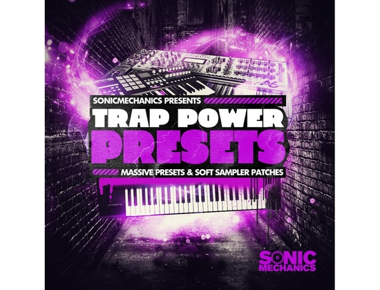 Sonic Mechanics Trap Power Presets