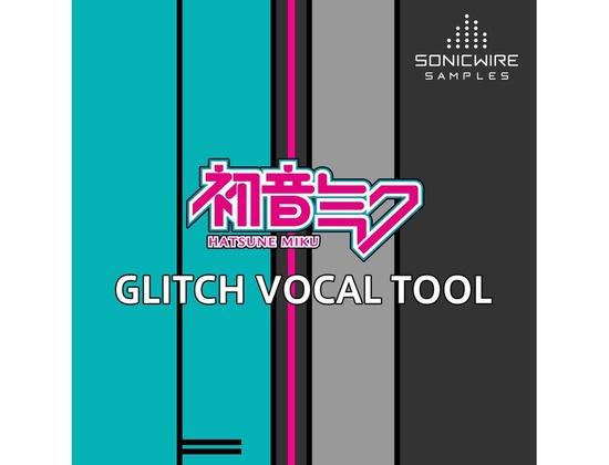 Sonicwire Hatsune Miku Glitch Vocal Tool