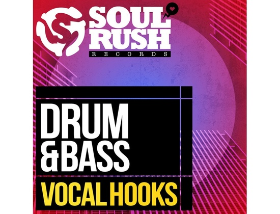 Soul Rush Records Drum & Bass Vocal Hooks