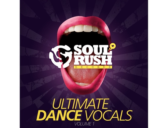 Soul Rush Records Ultimate Dance Vocals Volume 1