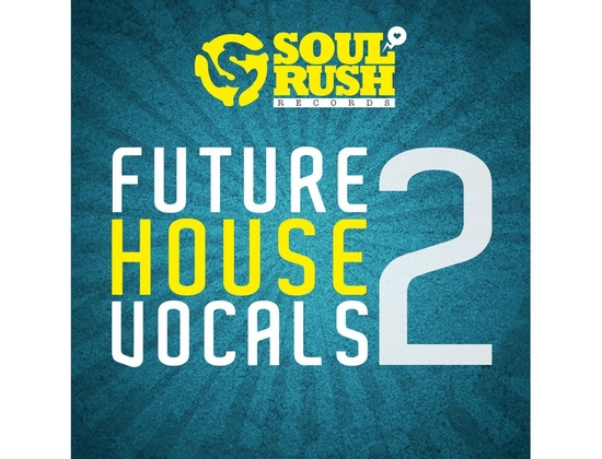 Soul Rush Records Future House Vocals 2