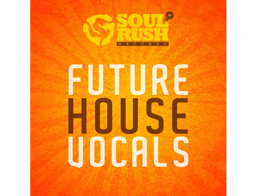 Soul Rush Records Future House Vocals