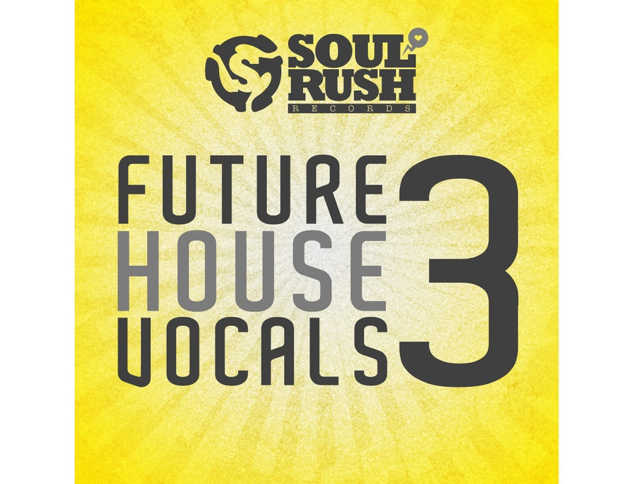 Soul Rush Records Future House Vocals 3