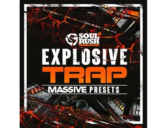 Soul Rush Records Explosive Trap Massive Presets