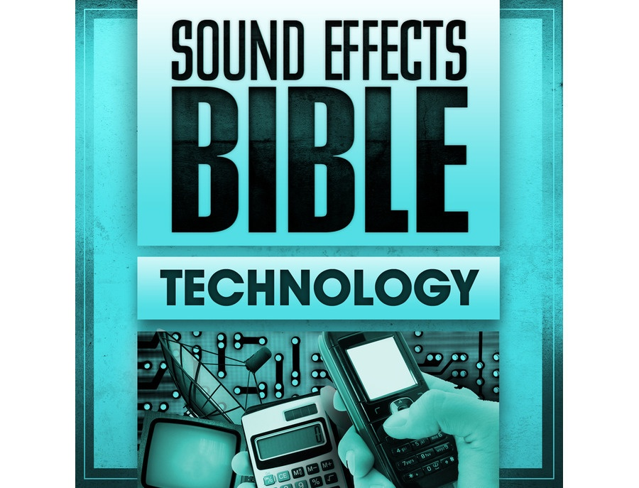 Sound Effects Bible Technology