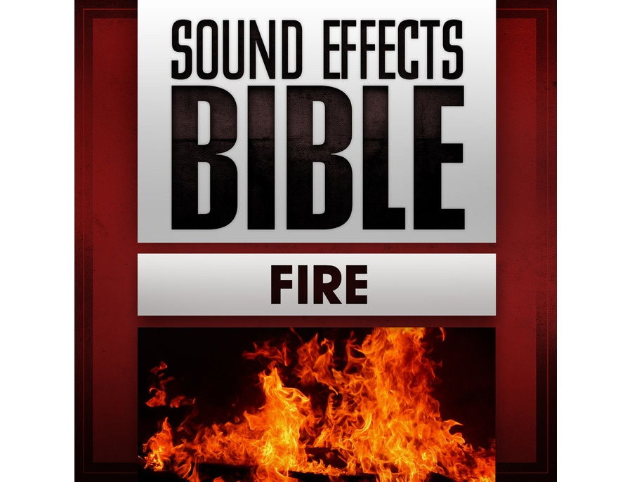 Sound Effects Bible Fire