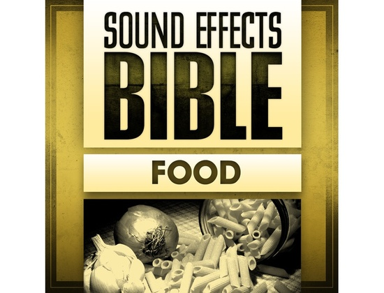 Sound Effects Bible Food