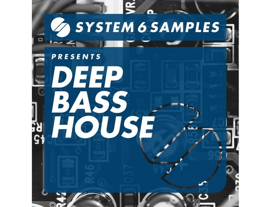System 6 Samples Deep Bass House