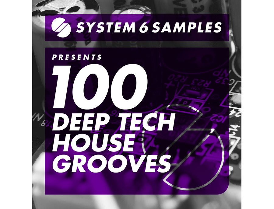 System 6 Samples 100 Deep Tech House Grooves